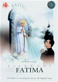 Tiếng Gọi FATIMA (Thánh Ca Vol.11) - Lm. JB Nguyễn Sang