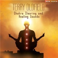 chakra clearing and healing sound (2009) - terry oldfield