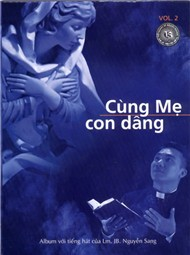 Cùng Mẹ Con Dâng (Thánh Ca Vol 2) - Lm. JB Nguyễn Sang