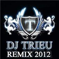 dj trieu remix 2012 - dj trieu