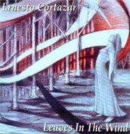 leaves in the wind - ernesto cortazar