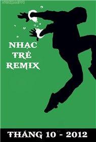 nhac tre remix (10/2012) - dj