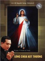 Lòng Chúa Xót Thương (Vol.6 - 2009) - Lm. JB Nguyễn Sang