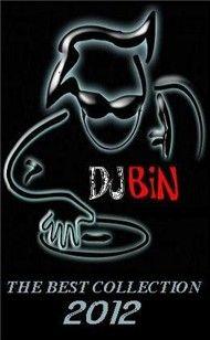 tuyen tap ca khuc hay nhat cua dj bin (2012) - dj bin