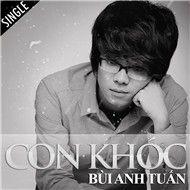 con khoc (single) - bui anh tuan