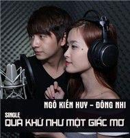 qua khu nhu mot giac mo (single) - dong nhi, ngo kien huy