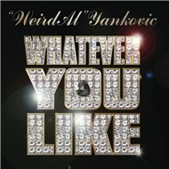 whatever you like (parody of whatever you like by t.i.) (single) - weird al yankovic