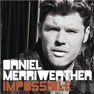 impossible (single) - daniel merriweather