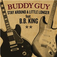 stay around a little longer (single) - buddy guy, b.b. king