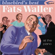at the piano (bluebird's best series) - fats waller