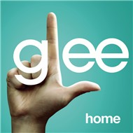 home (glee cast version featuring kristin chenoweth) (single) - glee cast