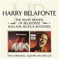 the many moods of belafonte/ ballads, blues & boasters - harry belafonte