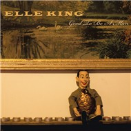 good to be a man - elle king