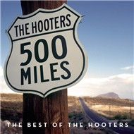 500 miles - the best of - the hooters