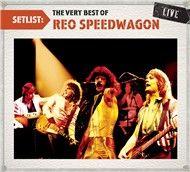 setlist: the very best of reo speedwagon live - reo speedwagon