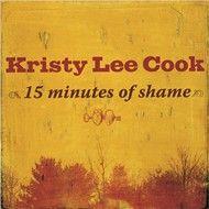 15 minutes of shame (single) - kristy lee cook
