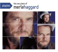 playlist: the very best of merle haggard - merle haggard