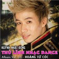 thu linh nhac dance - hoang tu coc (vol. 3) - huynh nhat dong