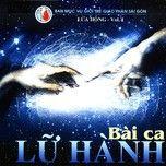 bai ca lu hanh (vol.1 - 2007) - nhom lua hong