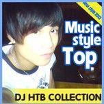 music style top (nonstop 2013) - dj htb