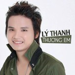 thuong em - ly thanh
