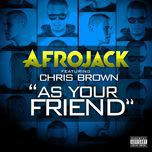 as your friend (single) - afrojack