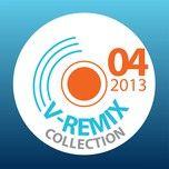 tuyen tap nhac hot v-remix (04/2013) - dj