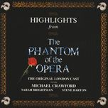 highlights from phantom of the opera - phantom of the opera original london cast