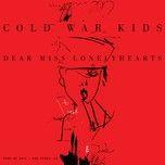 dear miss lonelyhearts - cold war kids