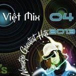 nonstop viet mix greatest hits (04/2013) - dj