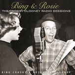 bing & rosie: the crosby - clooney radio sessions - bing crosby