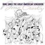 bing sings the great american songbook - bing crosby