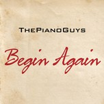begin again (single) - the piano guys