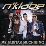 me gustas muchisimo (single) - n'klabe, yomo
