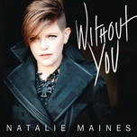 without you (single) - natalie maines