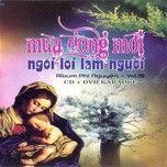 Album Mùa Đông Mới, Ngôi Lời Làm Người (Vol.15 - 2011) - Phi Nguyễn