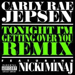 tonight i'm getting over you (explicit version) (single) - carly rae jepsen