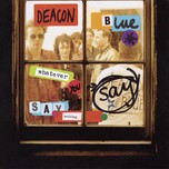 whatever you say, say nothing (deluxe remastered) - deacon blue