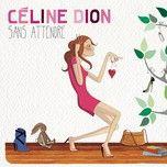 sans attendre (deluxe edition) - celine dion,