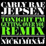 tonight i'm getting over you (remix) (single) - carly rae jepsen