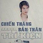 chien thang ban than (2013) - tri kien