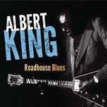 roadhouse blues - albert king