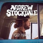 keep moving - andrew stockdale