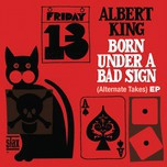 born under a bad sign (alternate takes) (ep) - albert king