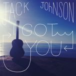 i got you - jack johnson