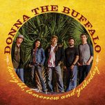 tonight, tomorrow and yesterday - donna the buffalo
