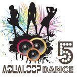 aqualoop dance 5 - v.a