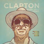 every little thing (remixes - ep) - eric clapton