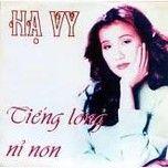 tieng long ni non (ha vy - tinh productions vol. 20) - ha vy