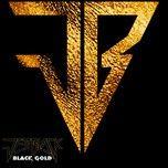 Nghe và tải nhạc Black Gold (Single) hot nhất